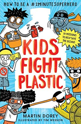 Kids Fight Plastic How to be a 2minute Superhero product image