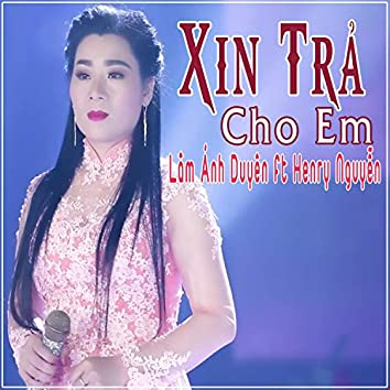 Xin Tra Cho Em