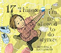 17 Things I'm Not Allowed to Do Anymore by Jenny Offill(2011-09-13)