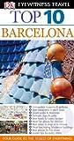 Top 10 Barcelona. Annelise Sorensen, Ryan Chandler (DK Eyewitness Top 10 Travel Guides)