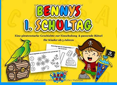 Bennys 1. Schultag: Eine piratenstarke Geschichte zur Einschulung & passende Rätsel für Kinder ab 5 Jahren / Geschenk zur Einschulung für Jungen