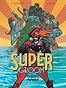 SuperGroom, tome 2 : La guerre olympique par Vehlmann