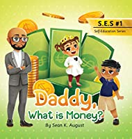 Daddy, What is Money? (Self-Education)
