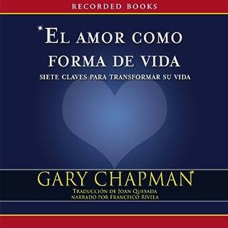 El amor como forma de vida [Love as a Way of Life] audiobook cover art
