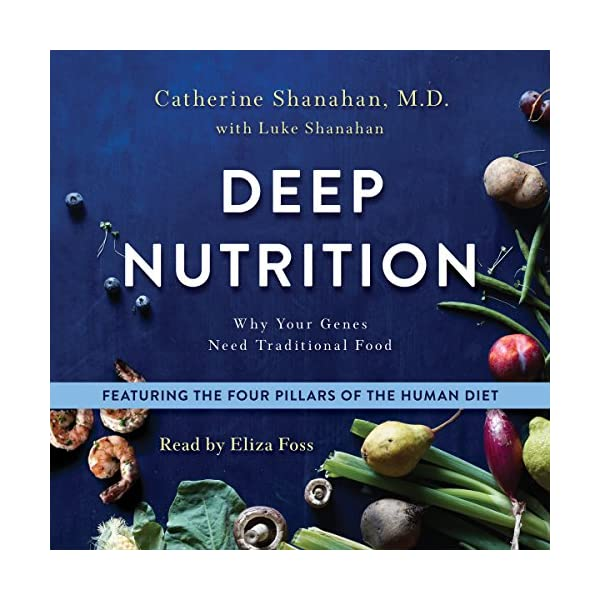 fitness nutrition Deep Nutrition: Why Your Genes Need Traditional Food