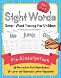 Dolch Pre-Kindergarten Sight Words: Smart Word Tracing For Children. Distraction-Free Reproducibles for Teachers, Parents and Homeschooling (Dolch Sight Words Mastery)