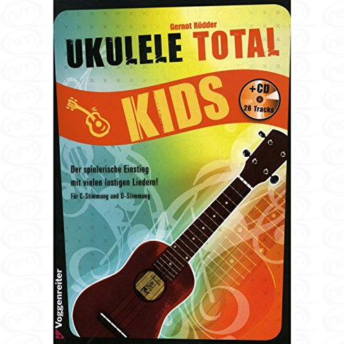 Ukulele total kids - arrangiert für Ukulele - mit CD [Noten/Sheetmusic] Komponist : ROEDDER GERNOT