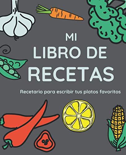 Mi Libro De Recetas: Recetario XL para Escribir Tus Platos Favoritos; color:...