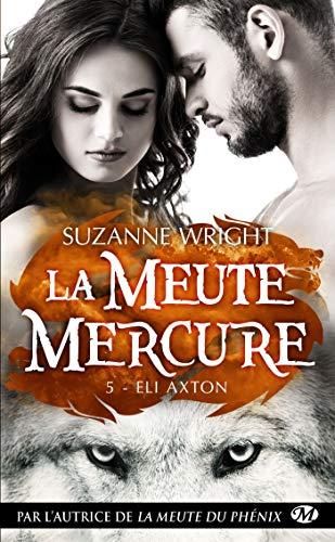 La Meute Mercure, T5 : Eli Axton