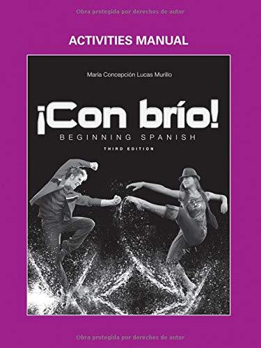 ¡Con brío!: Beginning Spanish, Activities Manual (Spanish Edition)