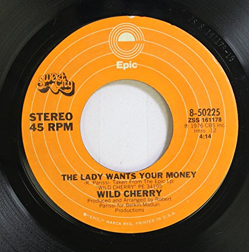 WILD CHERRY 45 RPM The Lady Wants Your Money / Play That Funky Music