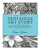Zentangle Art Story: A Collection of Hand-Drawn Zentangle Inspired Illustrations for Adult Coloring (Floral Series)