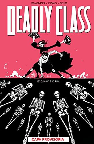 Deadly Class Volume 5: Isso Não é o fim