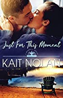 Just For This Moment (Wishful Romance)