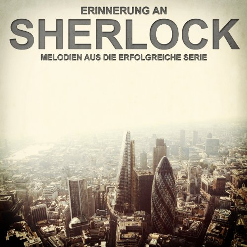 Erinnerung an Sherlock (Melodien aus der erfolgreichen Serie)