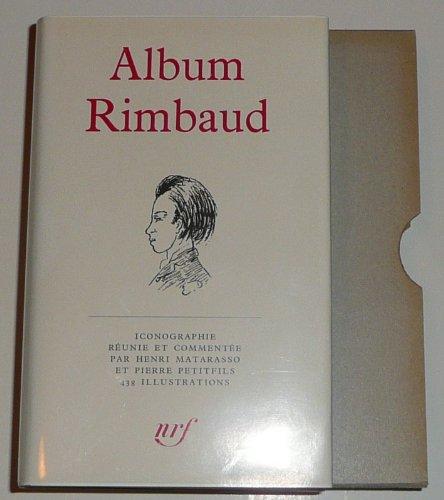Album rimbaud. iconographie réunie et commentée par henri matarasso et pierre petitfils. album de la pléiade .