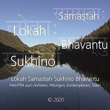 Lokah Samastah Sukhino Bhavantu (Mantra zum Anhören, Mitsingen, Kontemplieren, Teilen)