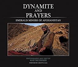 Dynamite and Prayers: Emerald Miners of Afghanistan