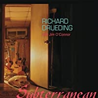 Subterranean With Jim O'Conner by Richard Drueding