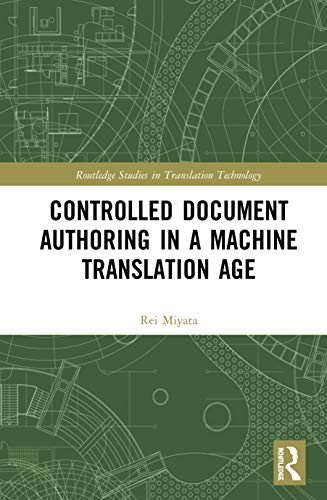 Controlled Document Authoring in a Machine Translation Age Front Cover