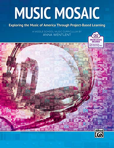 Compare Textbook Prices for Music Mosaic: Exploring the Music of America Through Project-Based Learning, Book & Online PDF  ISBN 0038081560069 by Wentlent, Anna