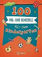100 Mal- und Denkspiele fuer den Kindergarten: Lernspiel-Block zur Konzentrationsfoerderung fuer Kinder ab 4 Jahre