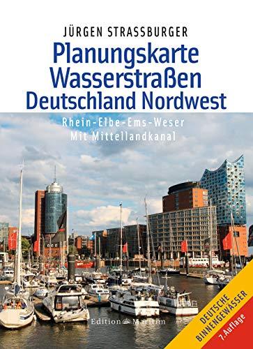 Planungskarte Wasserstraßen Deutschland Nordwest: Rhein–Elbe–Ems–Weser. Mit Mittellandkanal