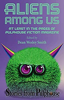 Aliens Among Us: Stories from Pulphouse Fiction Magazine by [Pulphouse Fiction Magazine, Kristine Kathryn Rusch, Ray Vukcevich, Lisa Silverthorne, Annie Reed, Jim Gotaas, Jerry Oltion, Kent Patterson, Patrick Alan Mammay, Dean Wesley Smith]