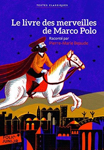 Le livre des merveilles de Marco Polo (Folio Junior Textes classiques)