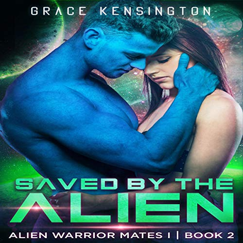Saved by The Alien (Alien Warrior Mates 1 Book 2) Titelbild
