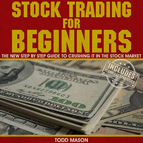 Stock Trading for Beginners: The New Step by Step Guide to Crushing It in the Stock Market  By  cover art