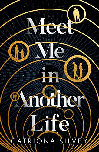 Meet Me in Another Life by [Catriona Silvey]