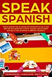 Speak Spanish: Typical Spanish way of saying and sentences to use in your daily life and speak like a native. Includes cultural habits and tips on how to behave in different situations.