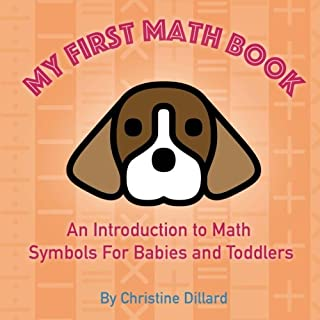 My First Math Book: An Introduction To Math Symbols For Babies and Toddlers