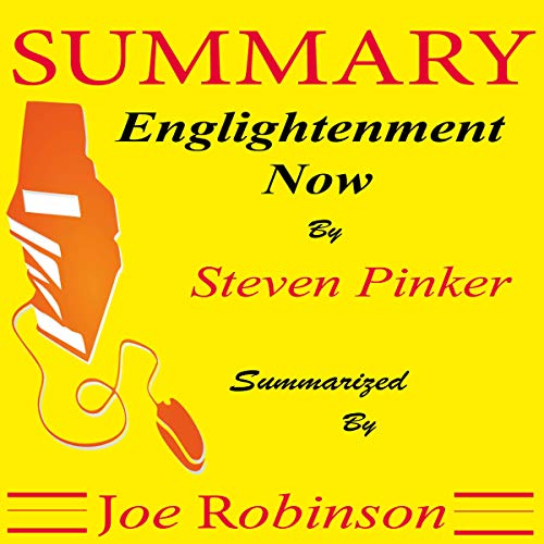 Summary of Enlightenment Now by Steven Pinker audiobook cover art