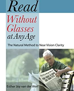 Read Without Glasses at Any Age: The Natural Method to Near Vision Clarity