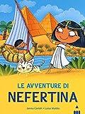Avventure di Nefertina. All'ombra delle piramidi (Vol. 1)