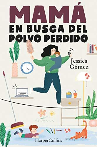 Mamá En Busca Del Polvo Perdido de Jessica Gómez