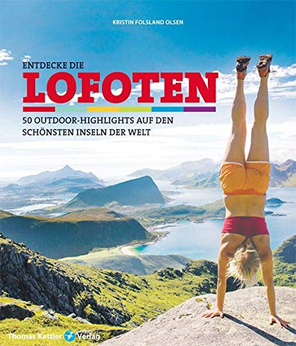 Entdecke die Lofoten: 50 Outdoor-Highlights auf den schönsten Inseln der Welt
