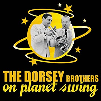 The Dorsey Brothers On Planet Swing