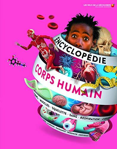 ENCYCLOPEDIE DU CORPS HUMAIN - Les Yeux de la Découverte - 9 ans et +