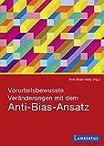 Vorurteilsbewusste Veränderungen mit dem Anti-Bias-Ansatz (German Edition)