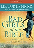 Bad Girls of the Bible DVD: And What We Can Learn from Them