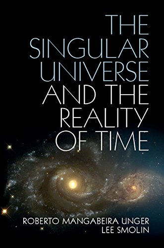 The Singular Universe and the Reality of Time: A Proposal in Natural Philosophy (English Edition)