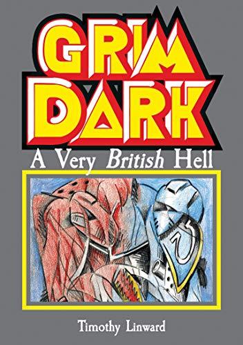 Grimdark: A Very British Hell