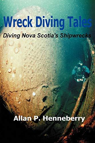 Wreck Diving Tales: Diving Nova Scotia's Shipwrecks