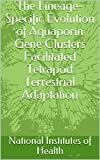 The Lineage-Specific Evolution of Aquaporin Gene Clusters Facilitated Tetrapod Terrestrial Adaptation (English Edition)