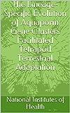 The Lineage-Specific Evolution of Aquaporin Gene Clusters Facilitated Tetrapod Terrestrial Adaptation (English Edition)