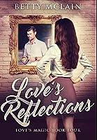 Love's Reflections: Premium Hardcover Edition