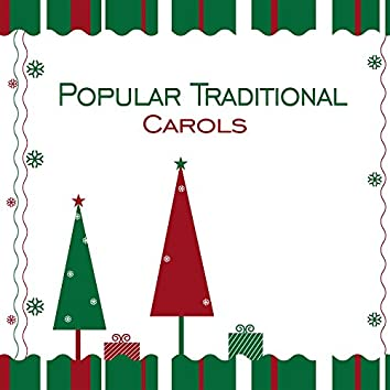 Popular Traditional Carols – Best Collection of Winter Carols, Christmas Time, Songs for Xmas
